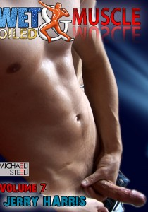 Wet And Oiled Muscle 7: Jerry Harris DOWNLOAD - Front