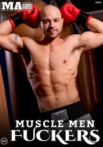 Muscle Men Fuckers DOWNLOAD